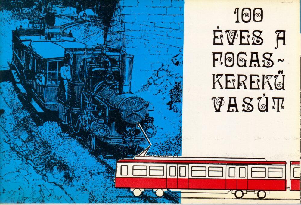 100 éves a fogaskerekű vasút