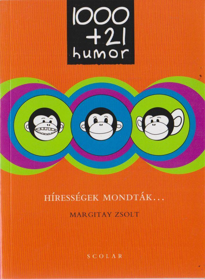 1000+21 humor - Hírességek mondták...