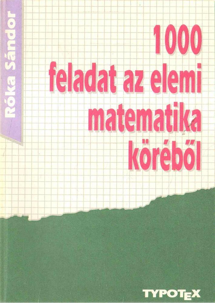 1000 feladat az elemi matematika köréből