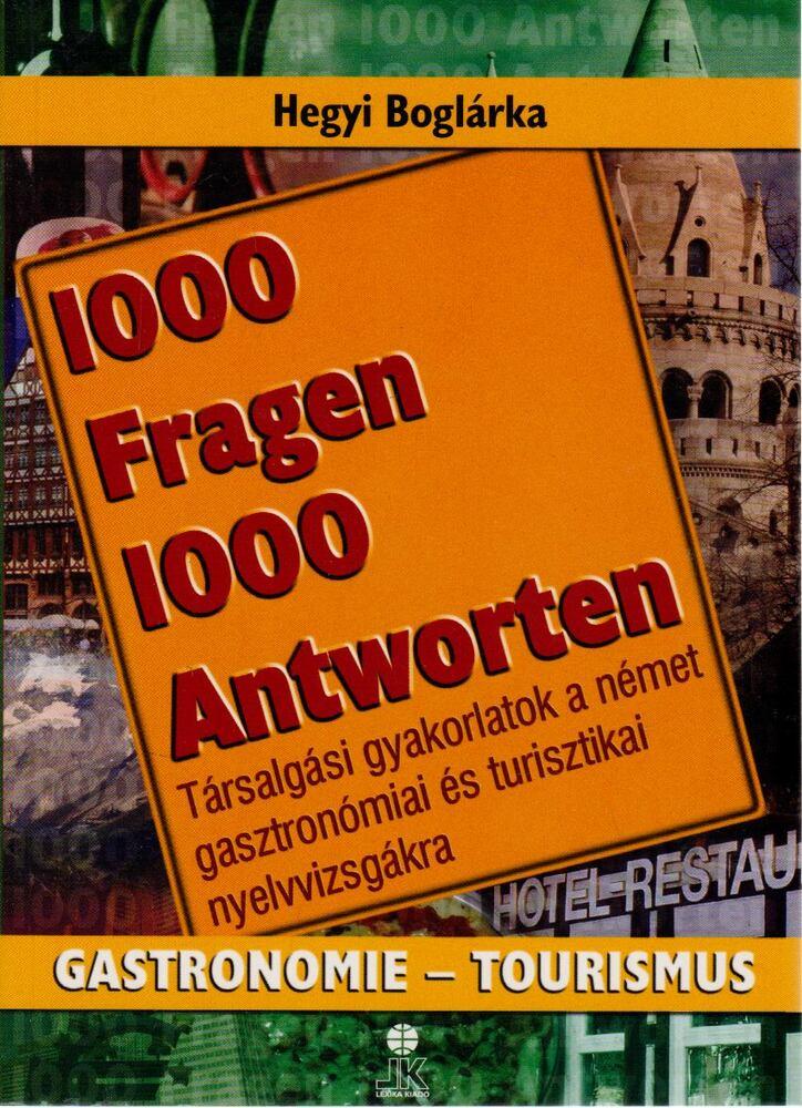 1000 Fragen 1000 Antworten - Gastromie-Tourismus