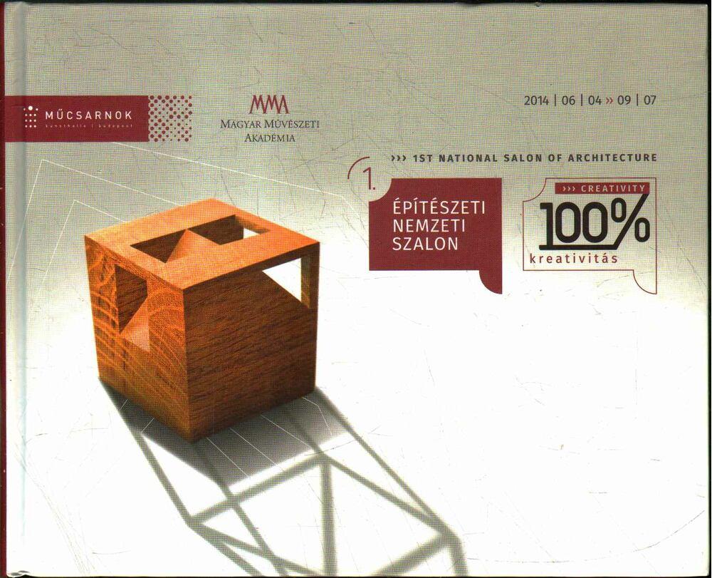 100% kreativitás - 1. Építészeti Nemzeti Szalon