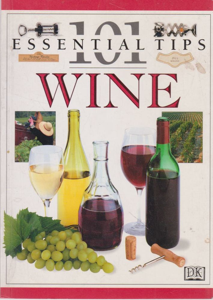 101 Essential Tips - Wine