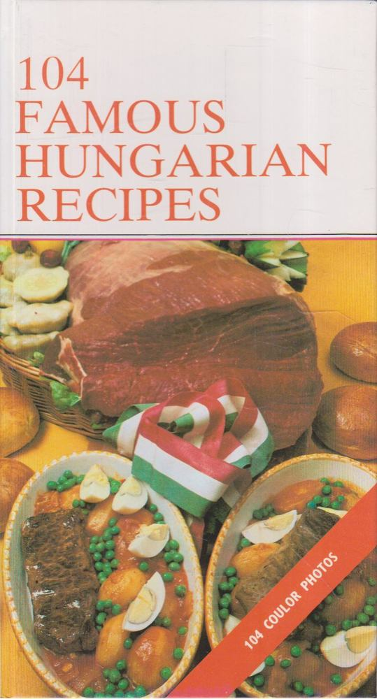 104 Famous Hungarian Recipes