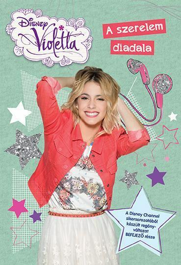 Disney - Violetta - A szerelem diadala