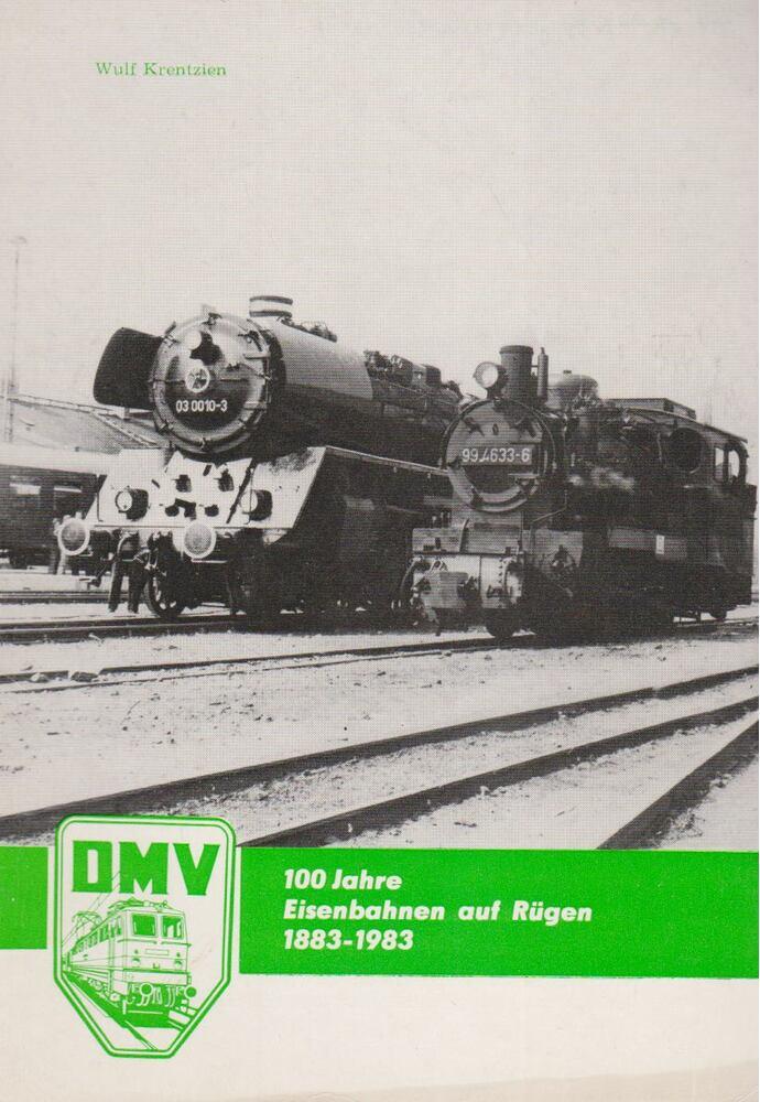 100 Jahre Eisenbahnen auf Rügen