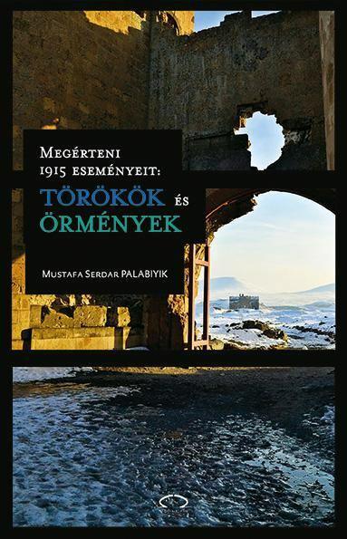 Megérteni 1915 eseményeit: törökök és örmények