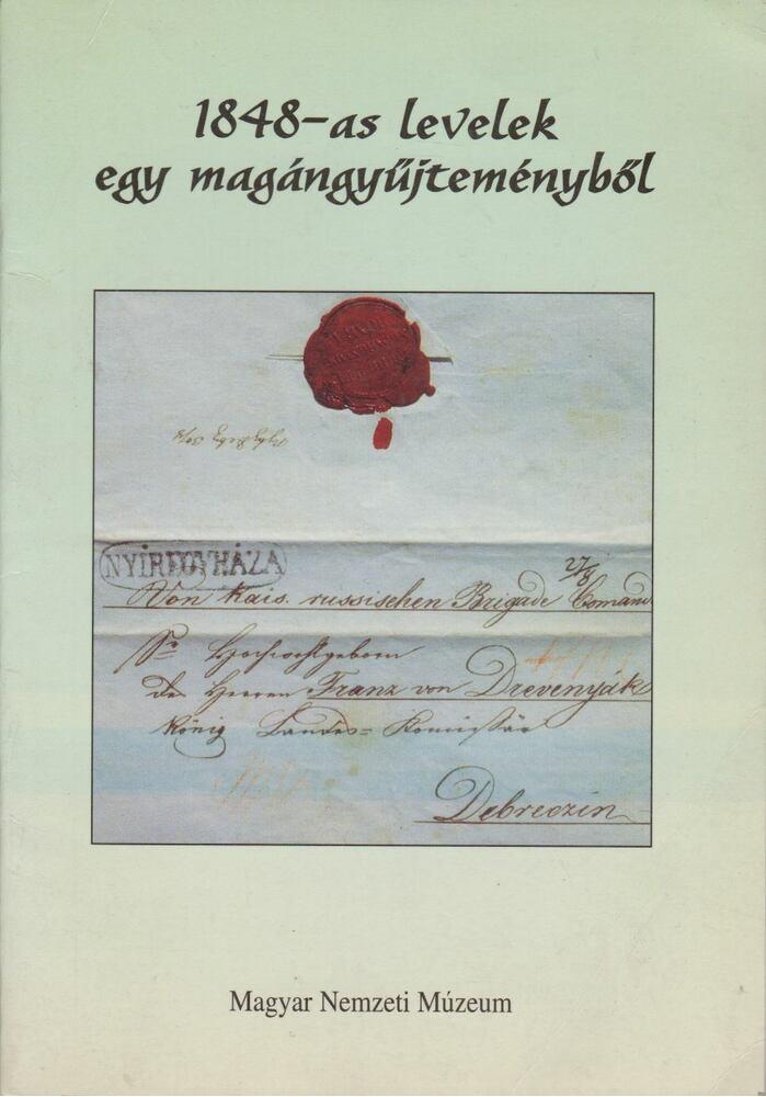 1848-as levelek egy magángyűjteményből