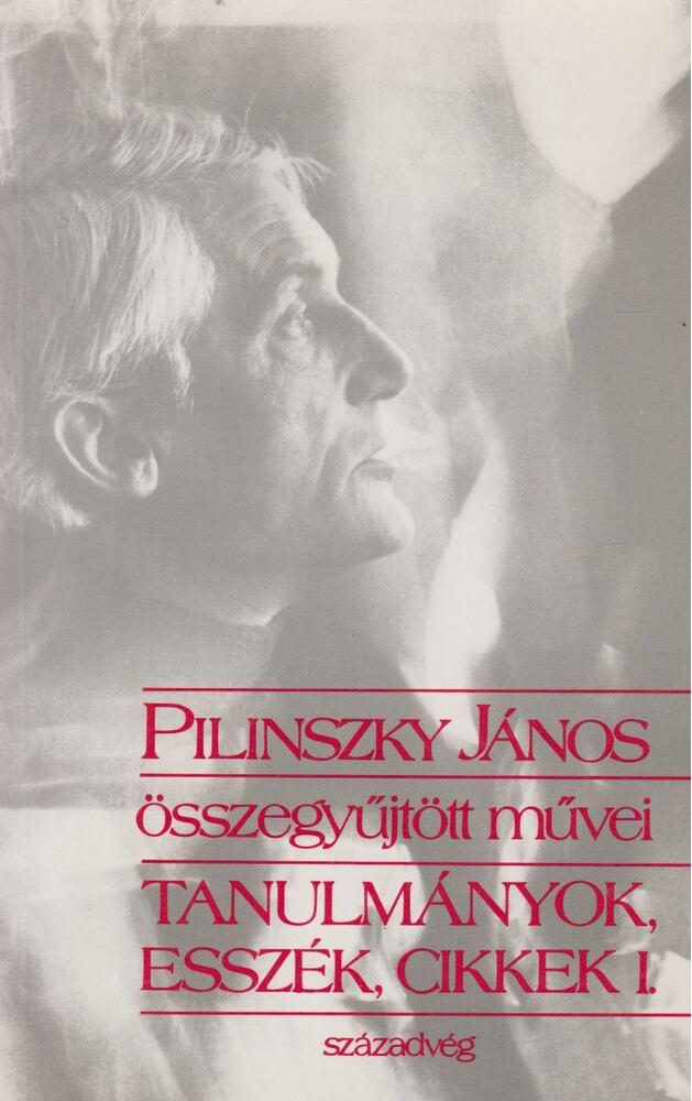 Pilinszky János összegyűjtött művei - Tanulmányok, esszék, cikkek I-II.