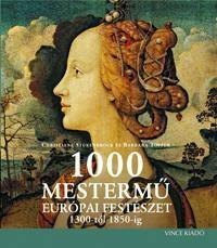1000 MESTERMŰ - EURÓPAI FESTÉSZET 1300-tól 1850-ig