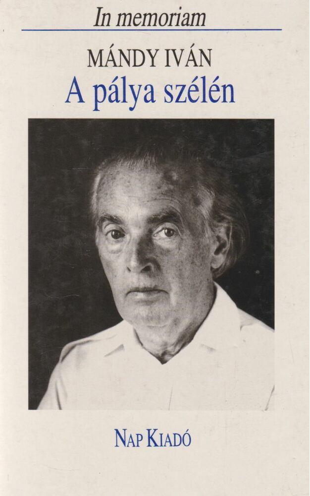 A pálya szélén (In memoriam Mándy Iván)