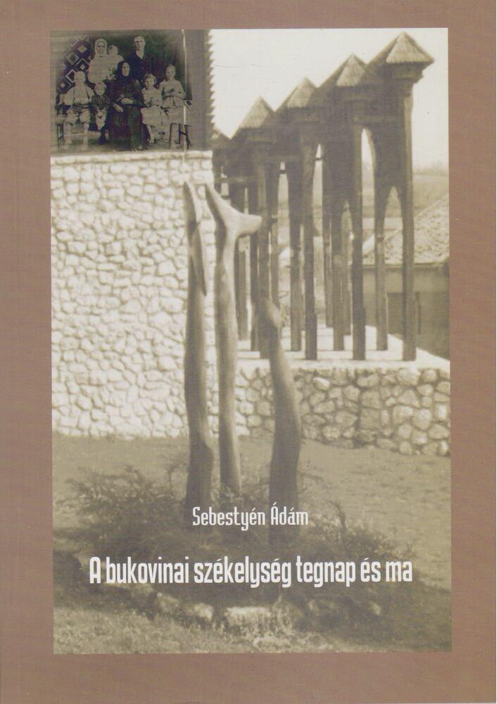 A bukovinai székelység tegnap és ma
