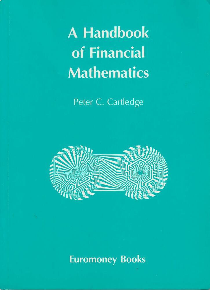 A Handbook of Financial Mathematics