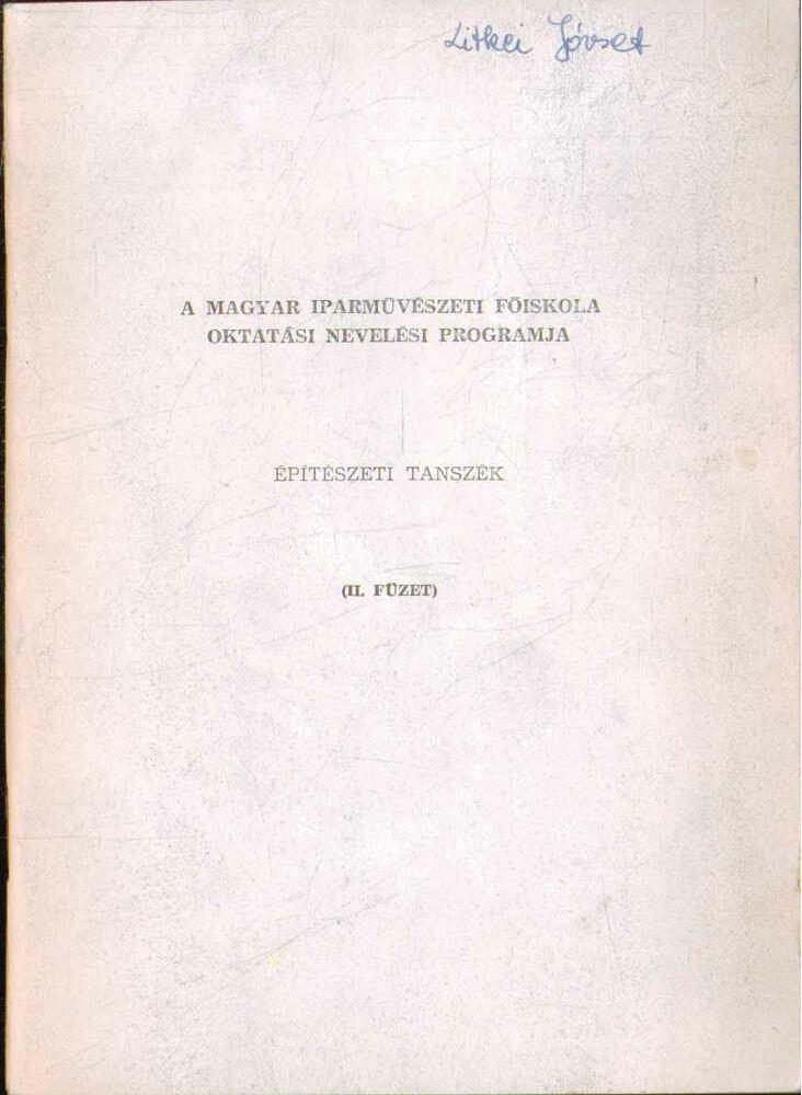 A Magyar Iparművészeti Főiskola oktatási nevelési programja (II. füzet)