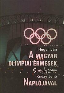 A magyar olimpiai érmesek Knézy Jenő Naplójával