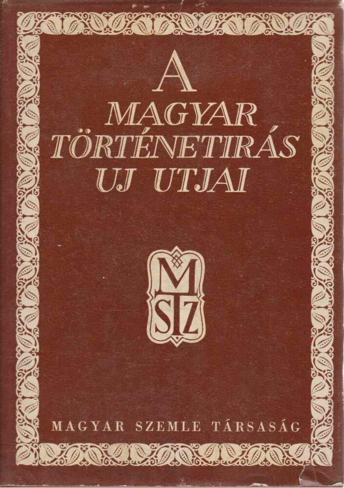 A magyar történetírás új útjai