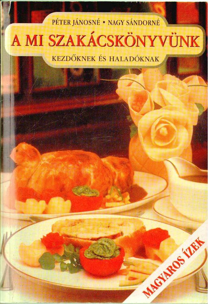A mi szakácskönyvünk kezdőknek és haladóknak