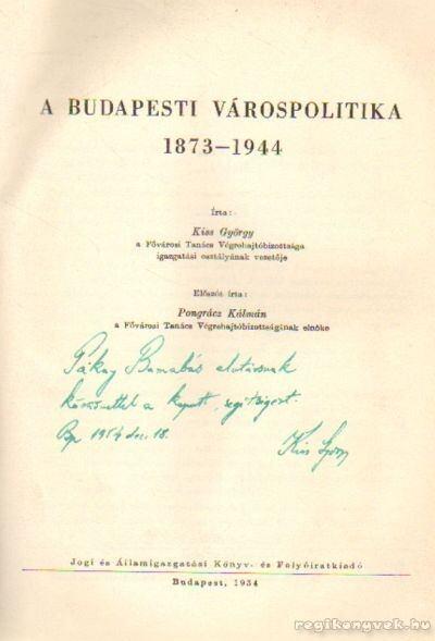 A budapesti várospolitaika 1873-1944 (dedikált)