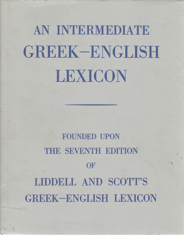 An Intermediate Greek-English Lexikon