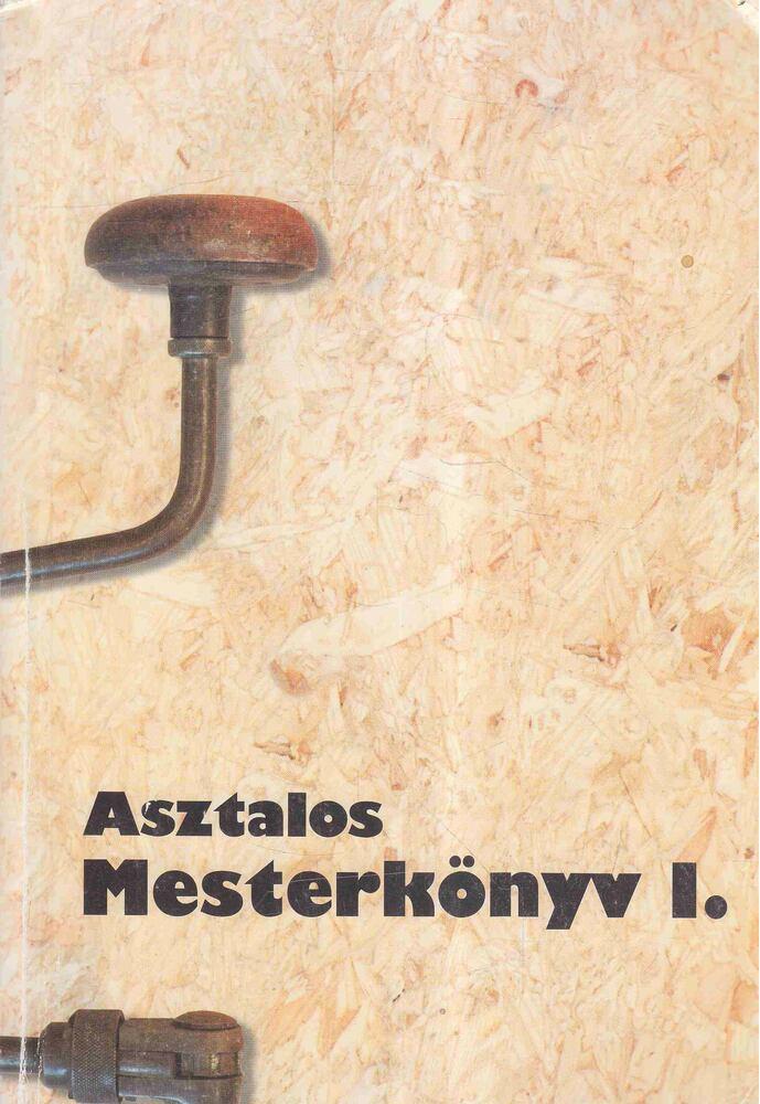 Asztalos mesterkönyv I.
