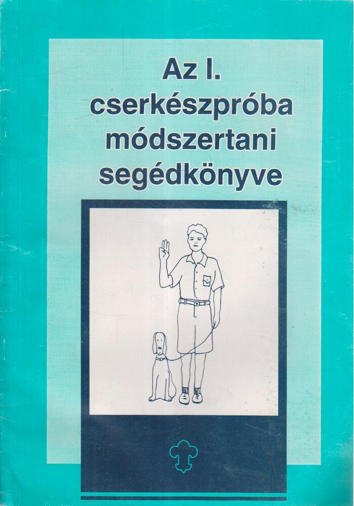 Az I. cserkészpróba módszertani segédkönyve