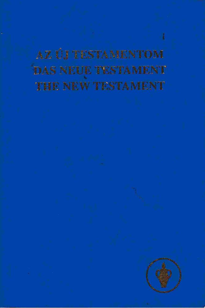 Az Új Testamentom-Das Neue Testament-The New Testament