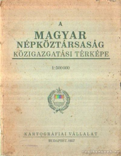 A Magyar Népköztársaság közigazgatási térképe (1: 500 000)
