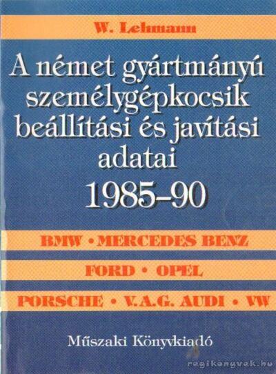 Német gyártmányú személygépkocsik beállítási és javítási adatai 1985-90