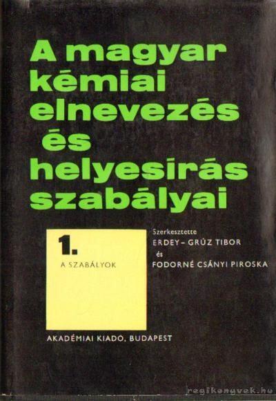A magyar kémiai elnevezés és helyesírás szabályai 1.