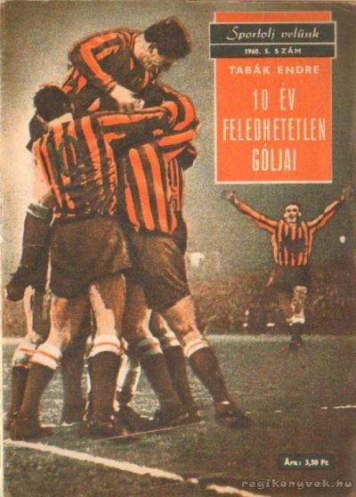 10 év feledhetetlen góljai - Sportolj velünk 1968. 5. szám