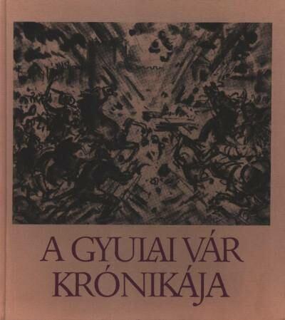 A Gyulai Vár krónikája