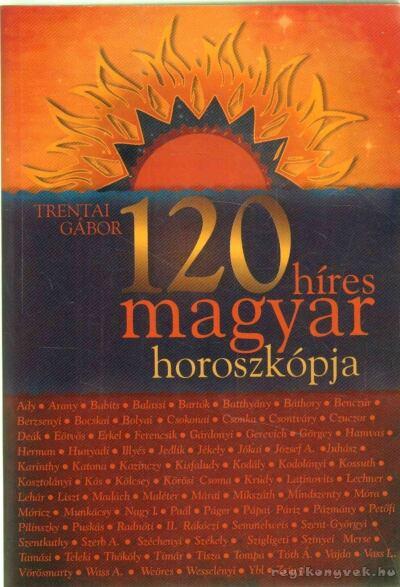 120 híres magyar horoszkópja