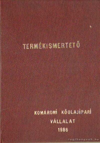 Termékismertető - Komáromi Kőolajipari Vállalat 1986
