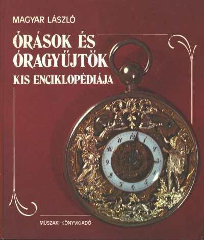 Órások és óragyüjtők kis enciklopédiája