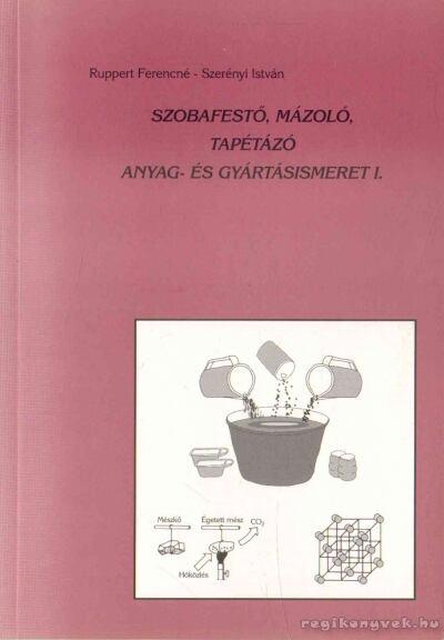 Szobafestő, mázoló, tapétázó anyag- és gyártásismeret I.