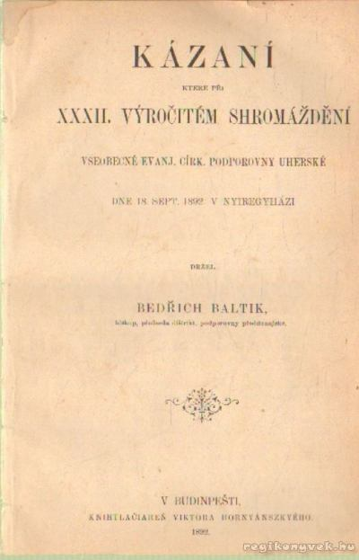 Kázaní které pri XXXII. vyrocitém shromázdeni vseobecné evanj. círk. podporovny uherské dne 18. Sept. 1892. v Nyiregyházi