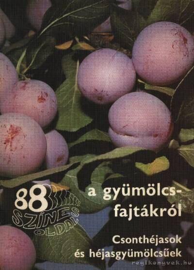 88 színes oldal a gyümölcsfajtákról - Csonthéjasok és héjasgyümölcsűek