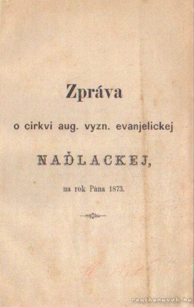 Zpráva o cirkvi aug. vyzn. evanjelickej Nadlackej na rok Pána 1873.