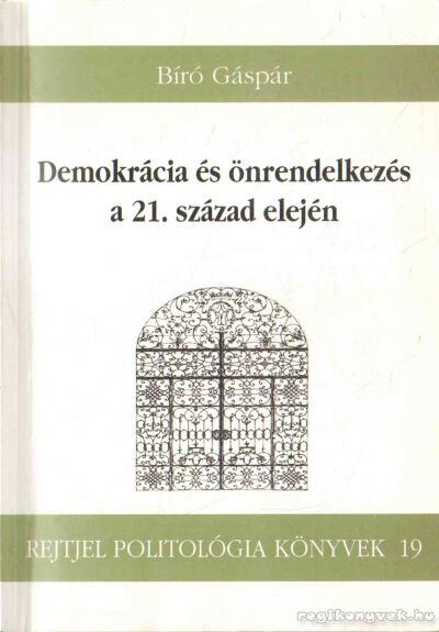 Demokrácia és önrendelkezés a 21. század elején (dedikált)