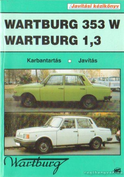 Wartburg 353 W, Wartburg 1,3 javítási kézikönyv