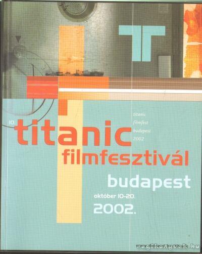 10. Titanic filmfesztivál Budapest
