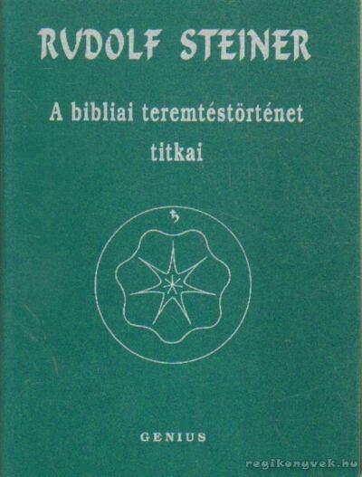 A bibliai teremtéstörténet titkai