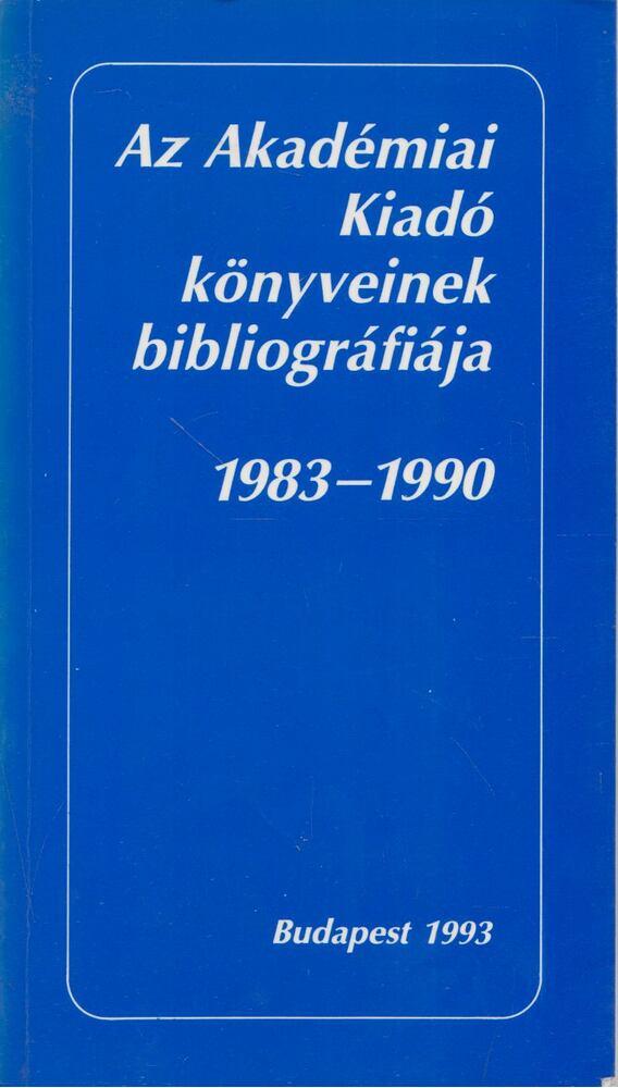 Az Akadémiai Kiadó könyveinek bibliográfiája 1983 - 1990