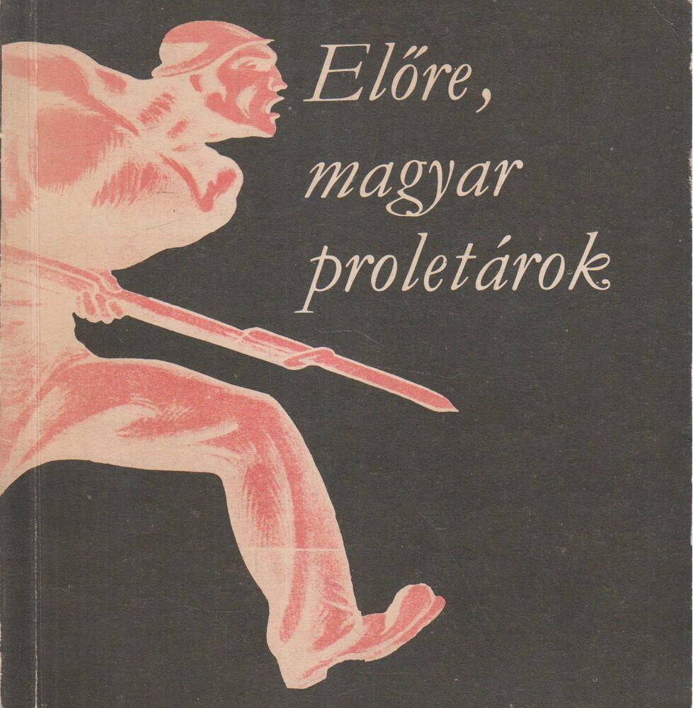 Előre magyar proletárok
