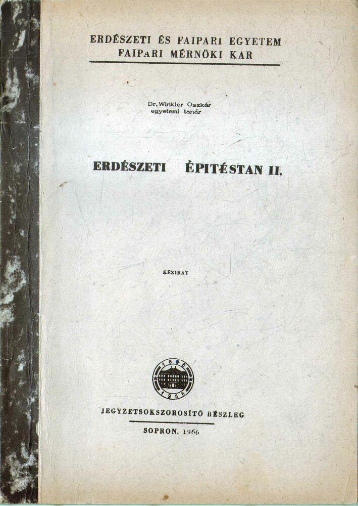 Erdészeti építéstan II.