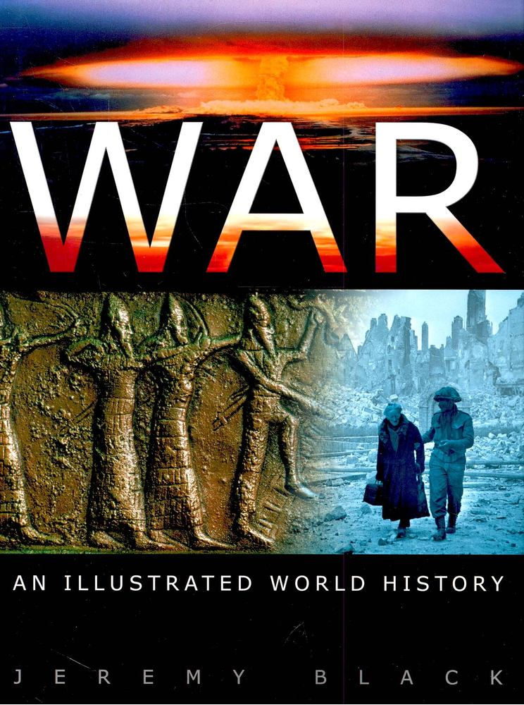 War – An Illustrated World History