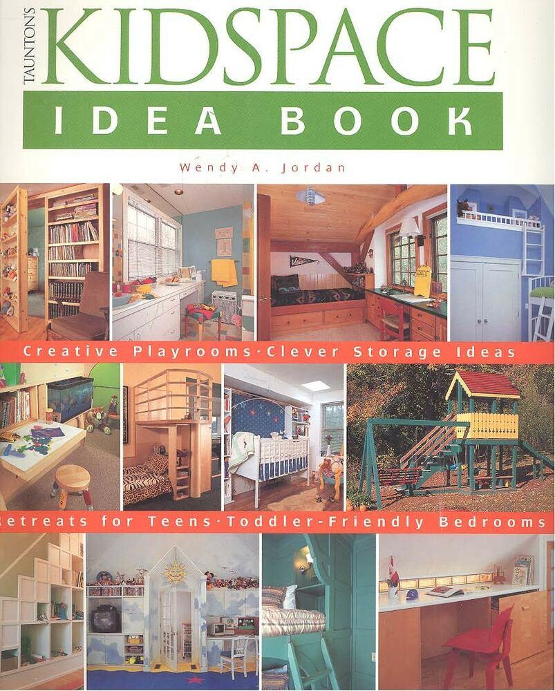 Taunton's Kidspace Idea Book
