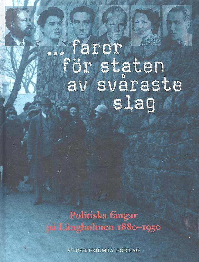 ...faror för staten av svåreste slag - Politiska fångar på Långholmen 1880-1950