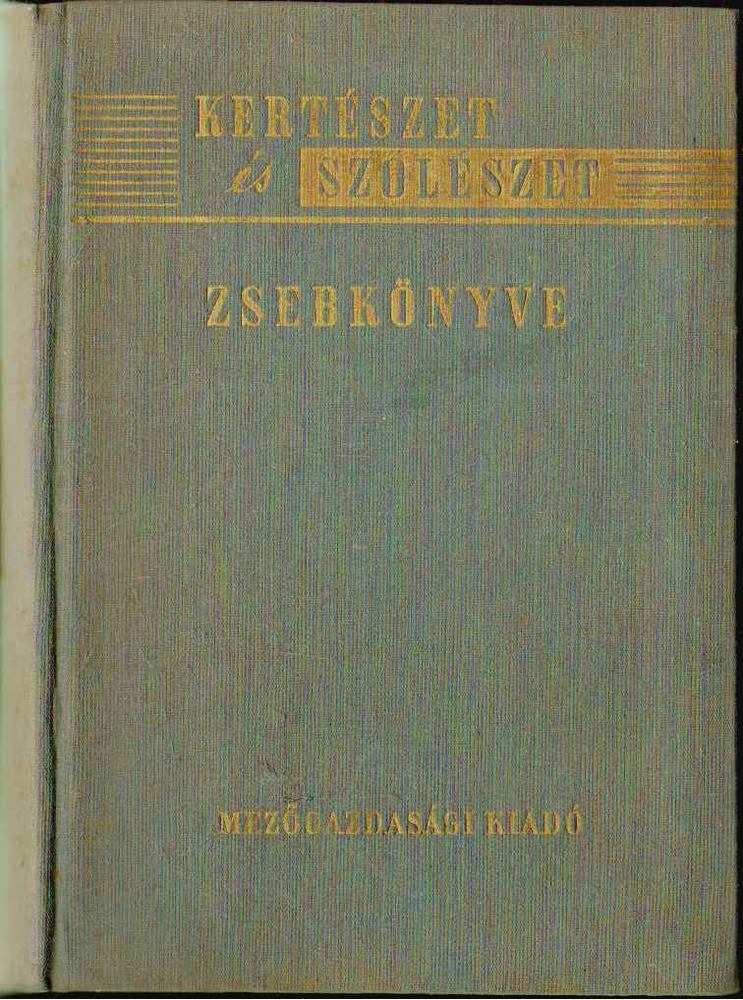 Kertészet és Szőlészet zsebkönyve