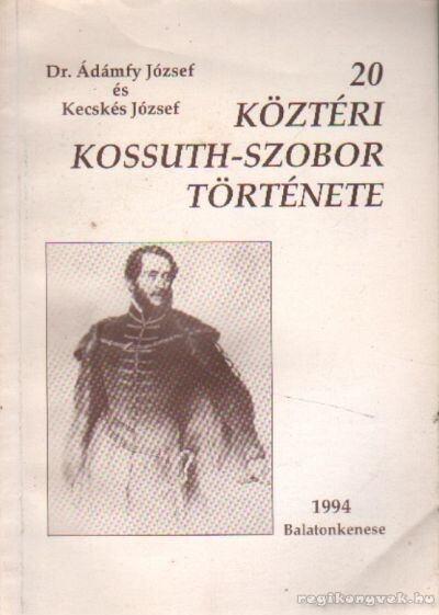 20 köztéri Kossuth-szobor története