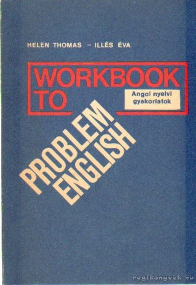 Workbook to Problem English - Angol nyelvi gyakorlatok